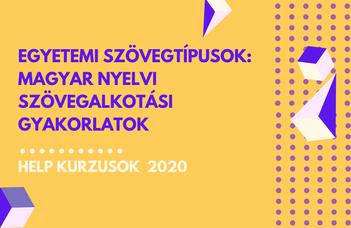 2020/21 ősz| Egyetemi szövegtípusok: magyar nyelvi szövegalkotási gyakorlatok