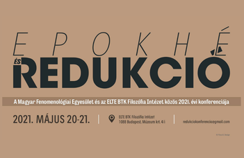 Az ELTEFilozófia Intézet ésaMagyar Fenomenológiai Egyesületközös konferenciája.