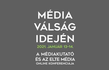 Az ELTE Média és Kommunikáció Tanszék és a Médiakutató folyóirat közös konferenciája.